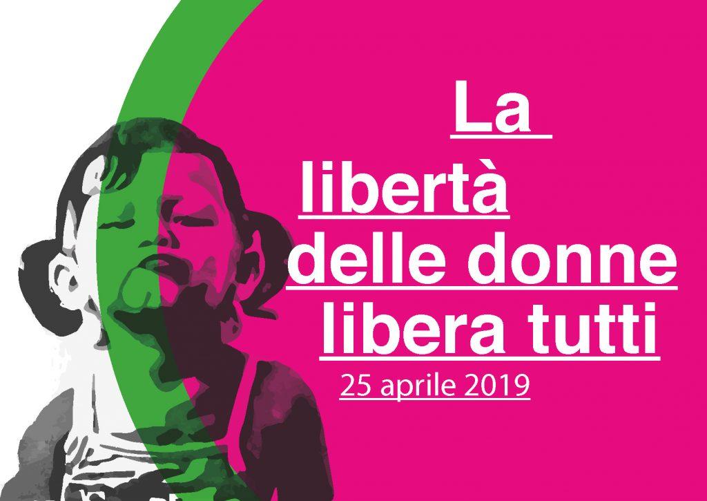 La libertà delle donne libera tutti – 25 aprile 2019